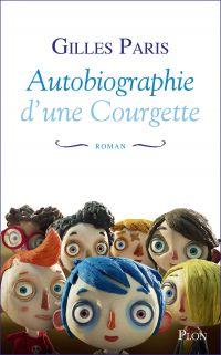 Autobiographie d'une Courgette | PARIS, Gilles. Auteur