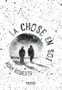 La Chose en soi | Roberts, Adam. Auteur