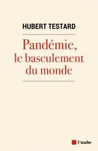 Pandémie, le basculement du...