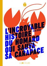 L'incroyable histoire du homard qui sauva sa carapace | GERBEAUX, Thomas. Auteur