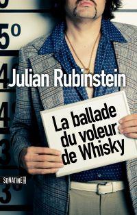La balade du voleur de whiskey | Rubinstein, Julian. Auteur