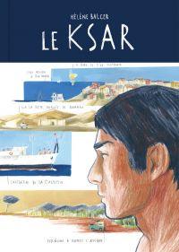 Le KSAR - Itinéraire d'un c...