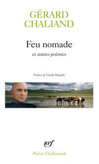 Feu nomade; Précédé de La marche têtue; Précédé de Les couteaux dans le sable