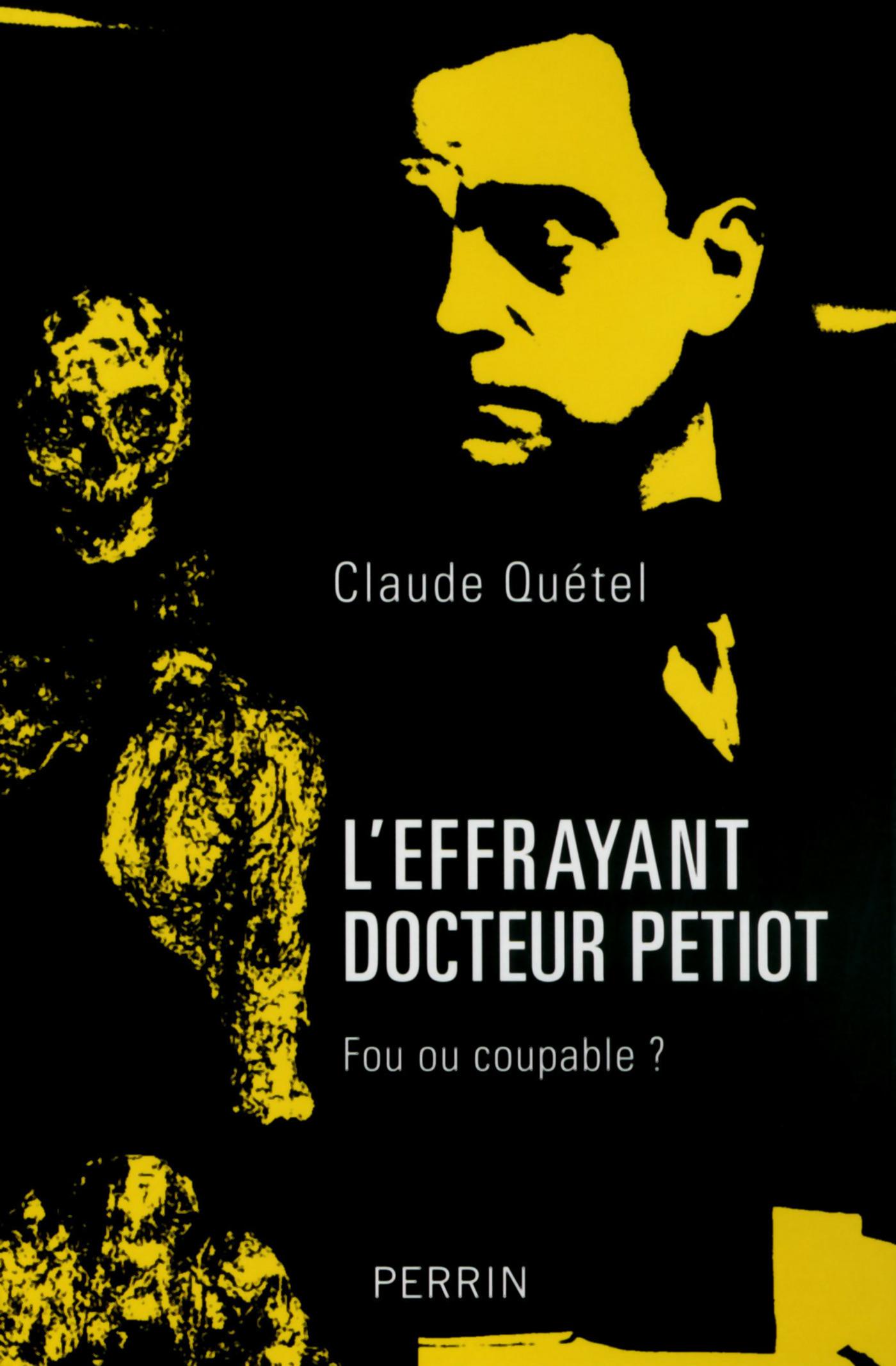 L'effrayant docteur Petiot   QUÉTEL, Claude