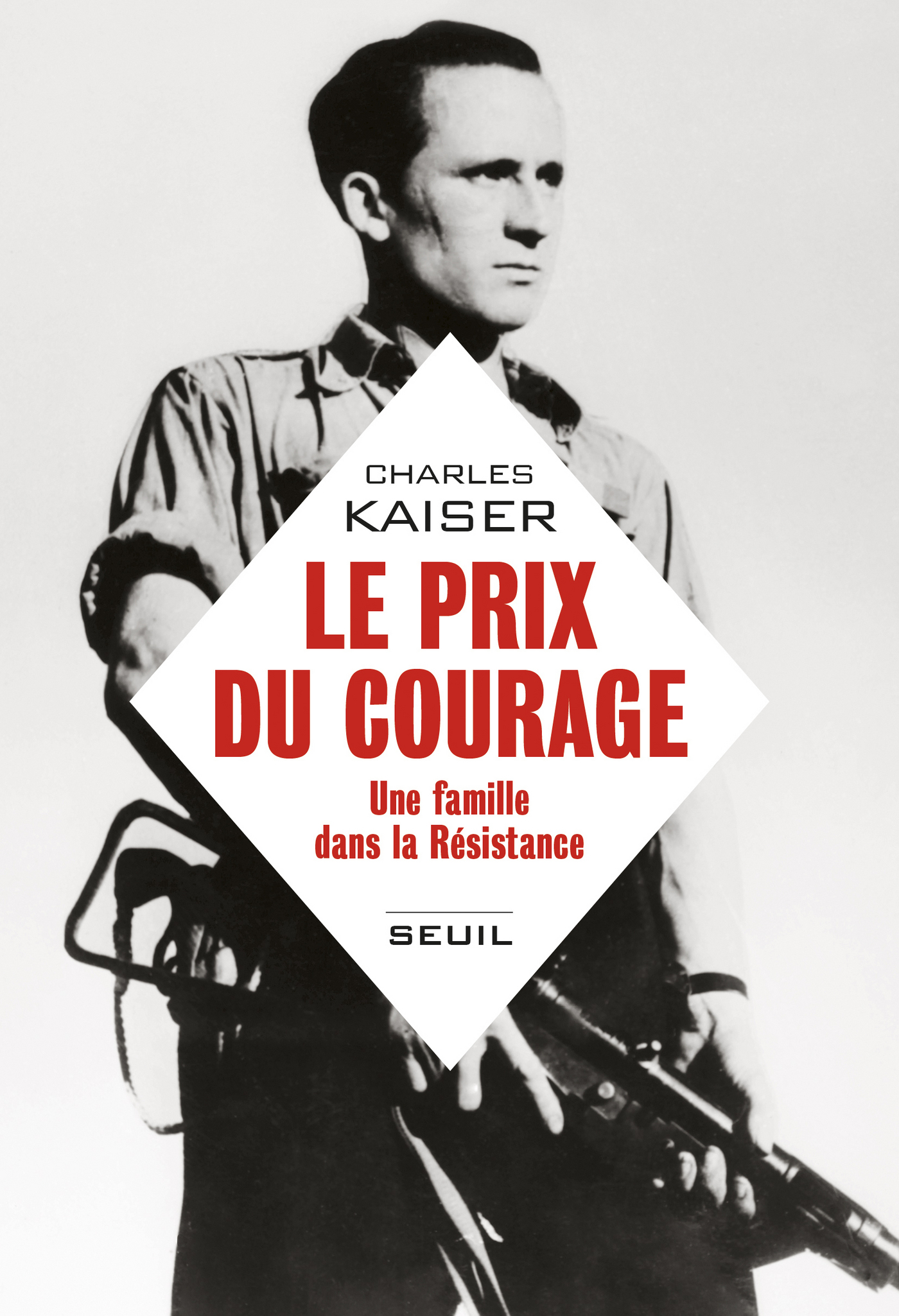 Le prix du courage - Une famille dans la résistance