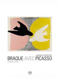 Braque avec Picasso : L'alb...