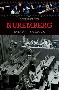 Nuremberg, la bataille des ...
