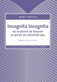 Incognita Incognita ou le p...