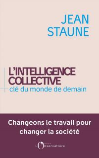 L'intelligence collective. ...