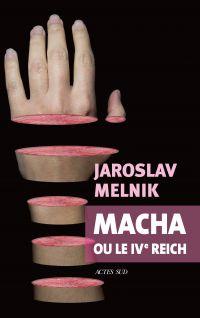 Macha ou le IVe Reich | Melnik, Jaroslav. Auteur
