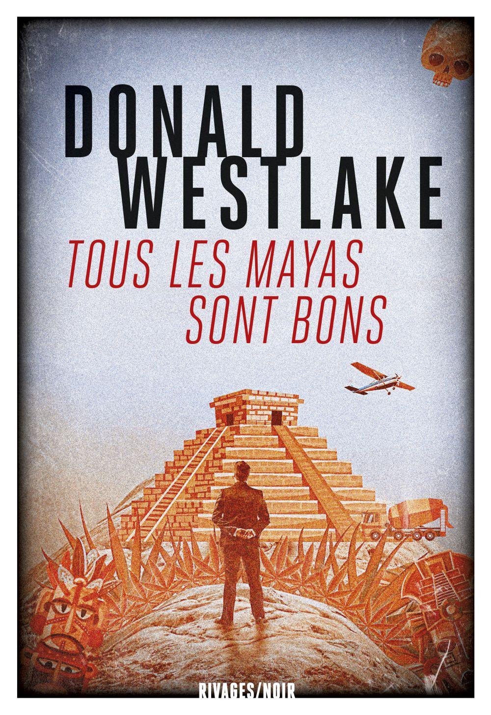 Tous les Mayas sont bons | Westlake, Donald. Auteur