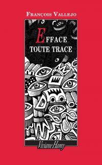 Efface toute trace | Vallejo, François (1960-....). Auteur