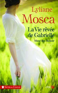 La vie rêvée de Gabrielle | Mosca, Lyliane
