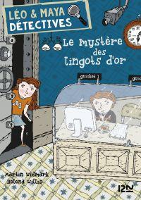 Léo et Maya, détectives - tome 5 : Le mystère des lingots d'or
