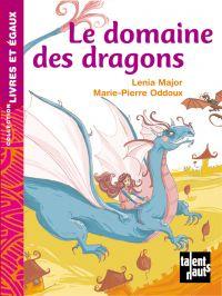 Le domaine des dragons | MAJOR, Lenia. Auteur