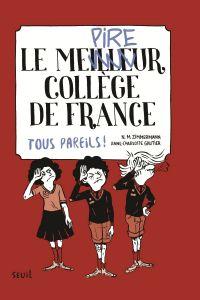 Le Meilleur (pire) collège de France, tome 2. Tous pareils ! | Zimmermann, N. M.. Auteur