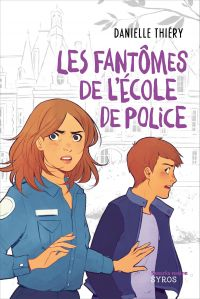 Les fantômes de l'école de police | Thiéry, Danielle. Auteur