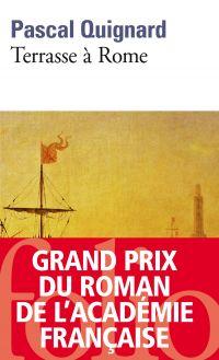 Terrasse à Rome | Quignard, Pascal (1948-....). Auteur
