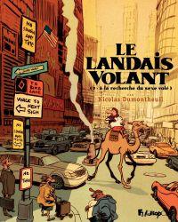 Le Landais volant (Tome 2) ...