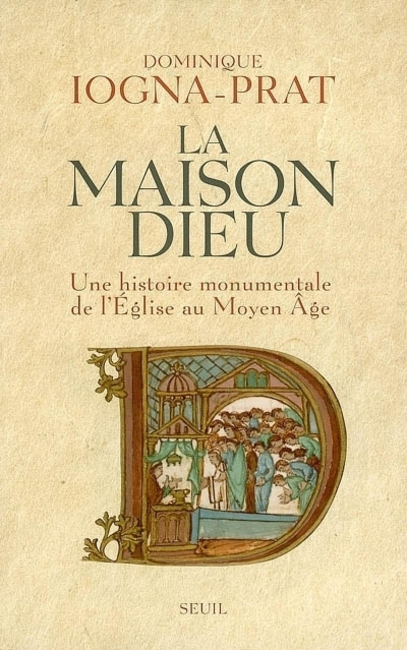 La Maison Dieu. Une histoire monumentale de l'Eglise au Moyen Age (v. 800-v. 1200)