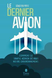 Image de couverture (Le Dernier Avion - Comment le trafic aérien détruit-il notre environnement ?)