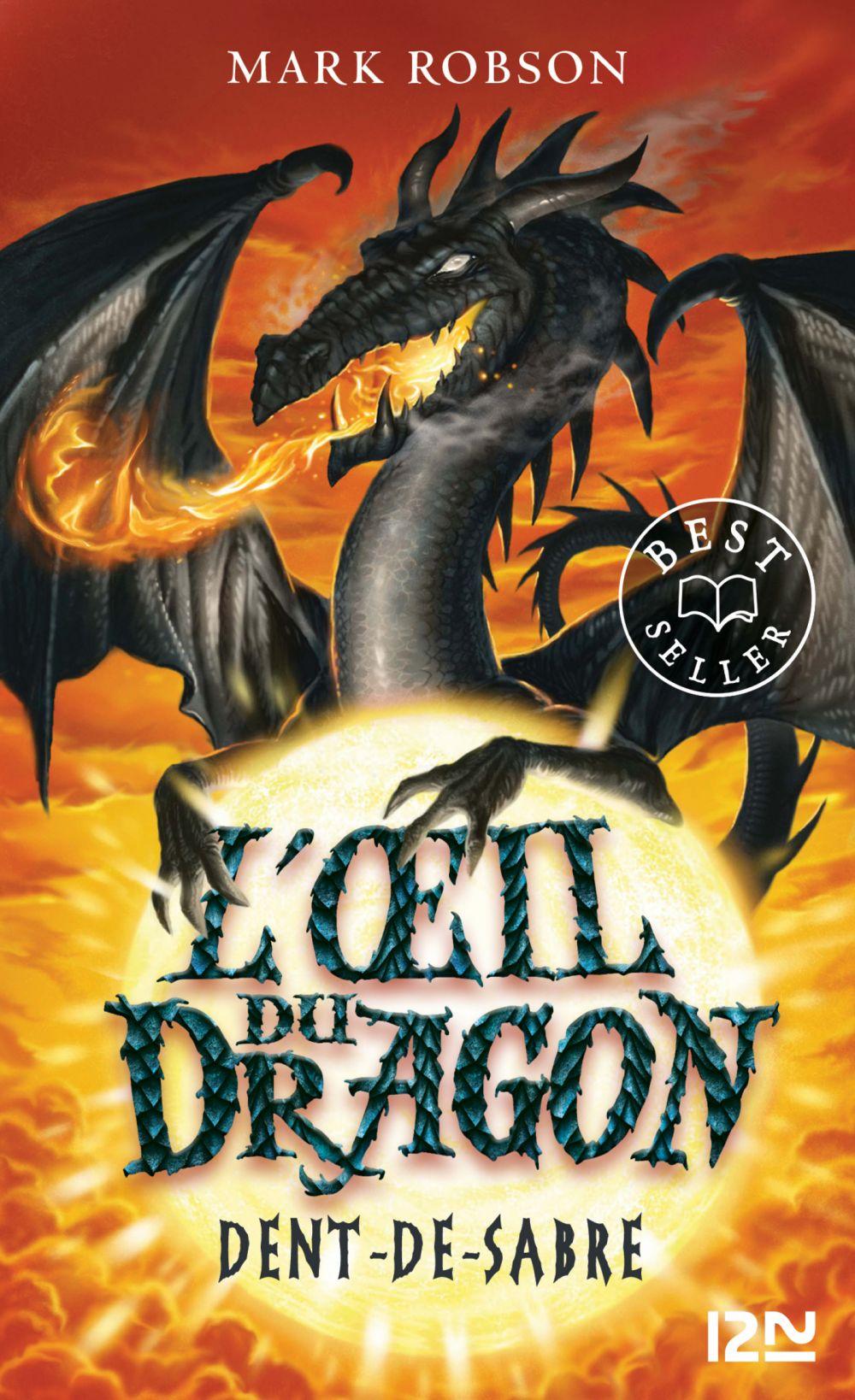 L'œil du dragon - tome 03 : Dent-de-Sabre | ROBSON, Mark. Auteur