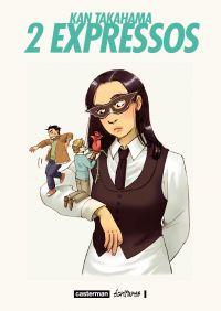 2 Expressos | Takahama, Kan (1977-....). Auteur