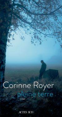 Pleine terre | Royer, Corinne. Auteur