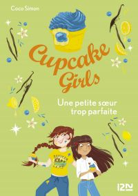 Cupcake Girls - tome 21 : Une petite soeur trop parfaite