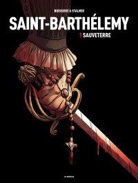 Saint-Barthelemy - Tome 1 -...