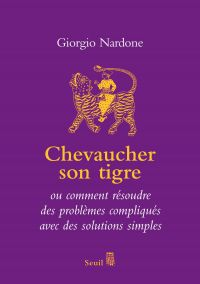 Chevaucher son tigre - ou c...