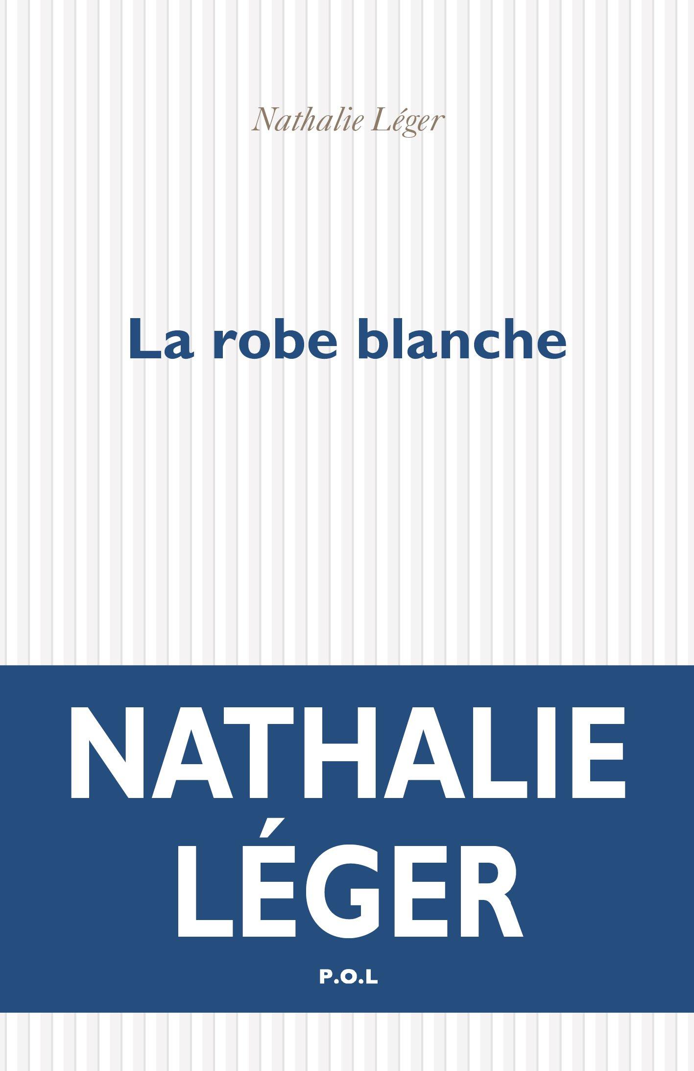 La robe blanche | Léger, Nathalie