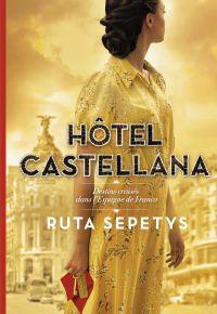 Hôtel Castellana | Sepetys, Ruta. Auteur
