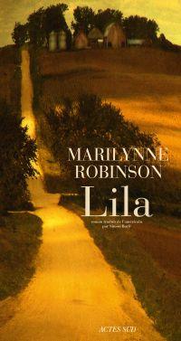 Lila | Robinson, Marilynne (1943-....). Auteur