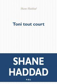 Toni tout court | Haddad, Shane. Auteur