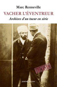 Vacher l'éventreur | Renneville, Marc (1967-....). Directeur de publication