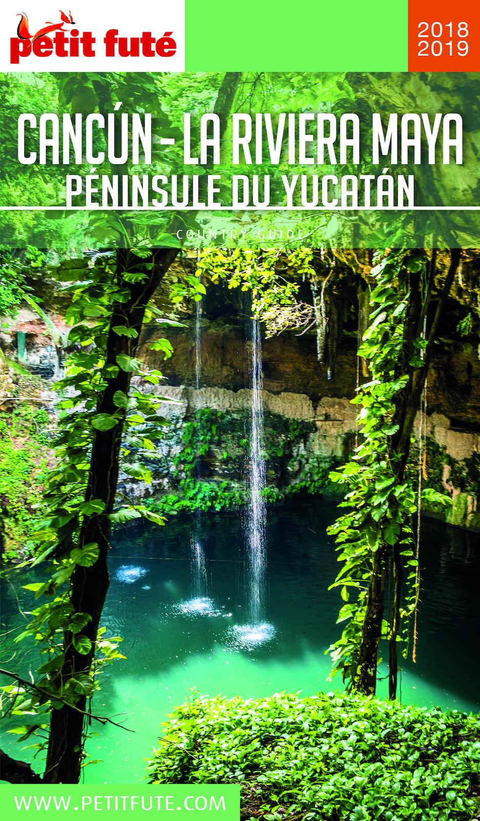 CANCÚN - LA RIVIERA MAYA / PÉNINSULE DU YUCATÁN 2019/2020 Petit Futé