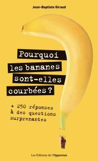 Pourquoi les bananes sont-e...