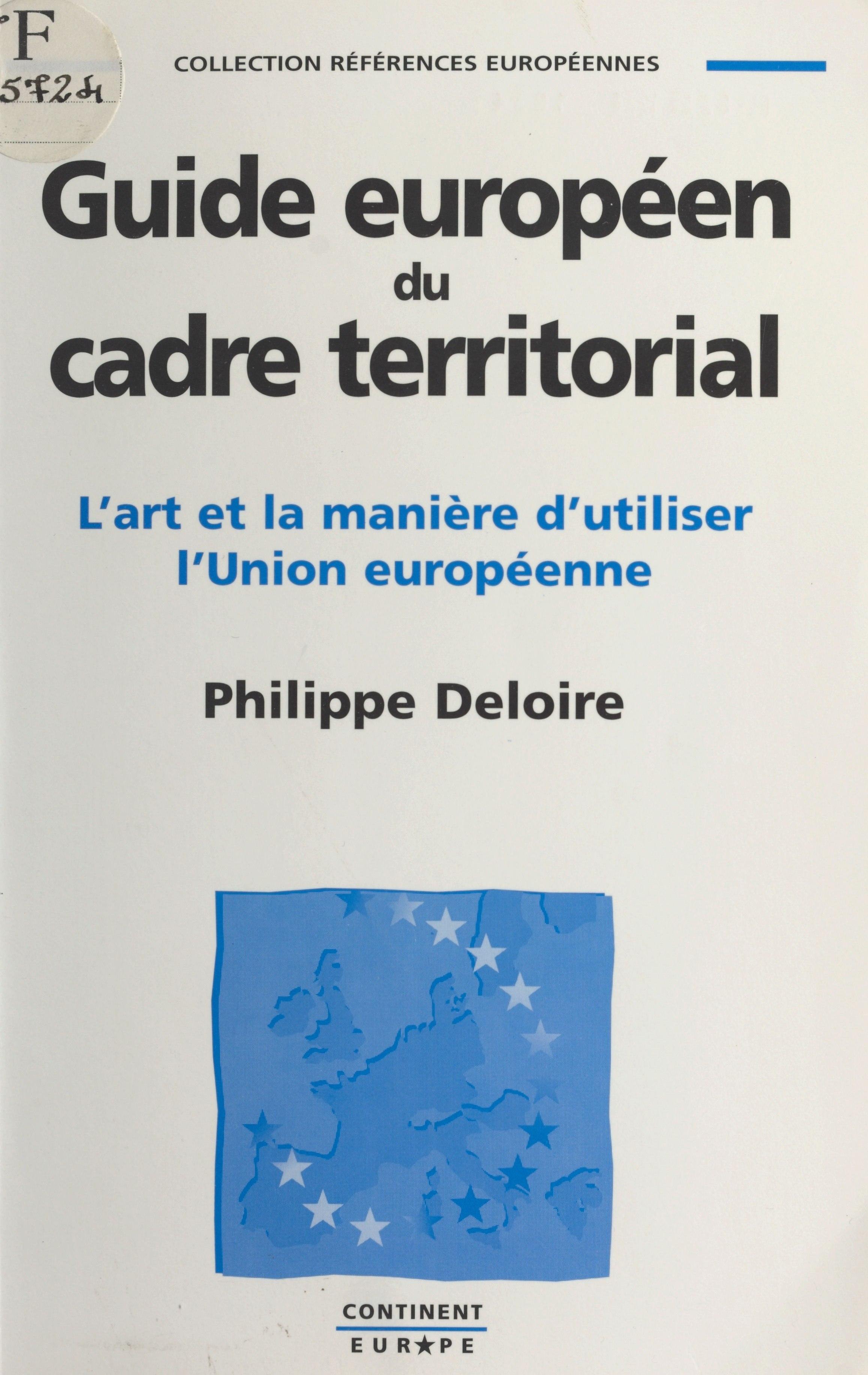 Guide européen du cadre territorial : l'art et la manière d'utiliser l'Union européenne