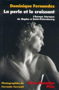 La perle et le croissant | FERNANDEZ, Dominique. Auteur