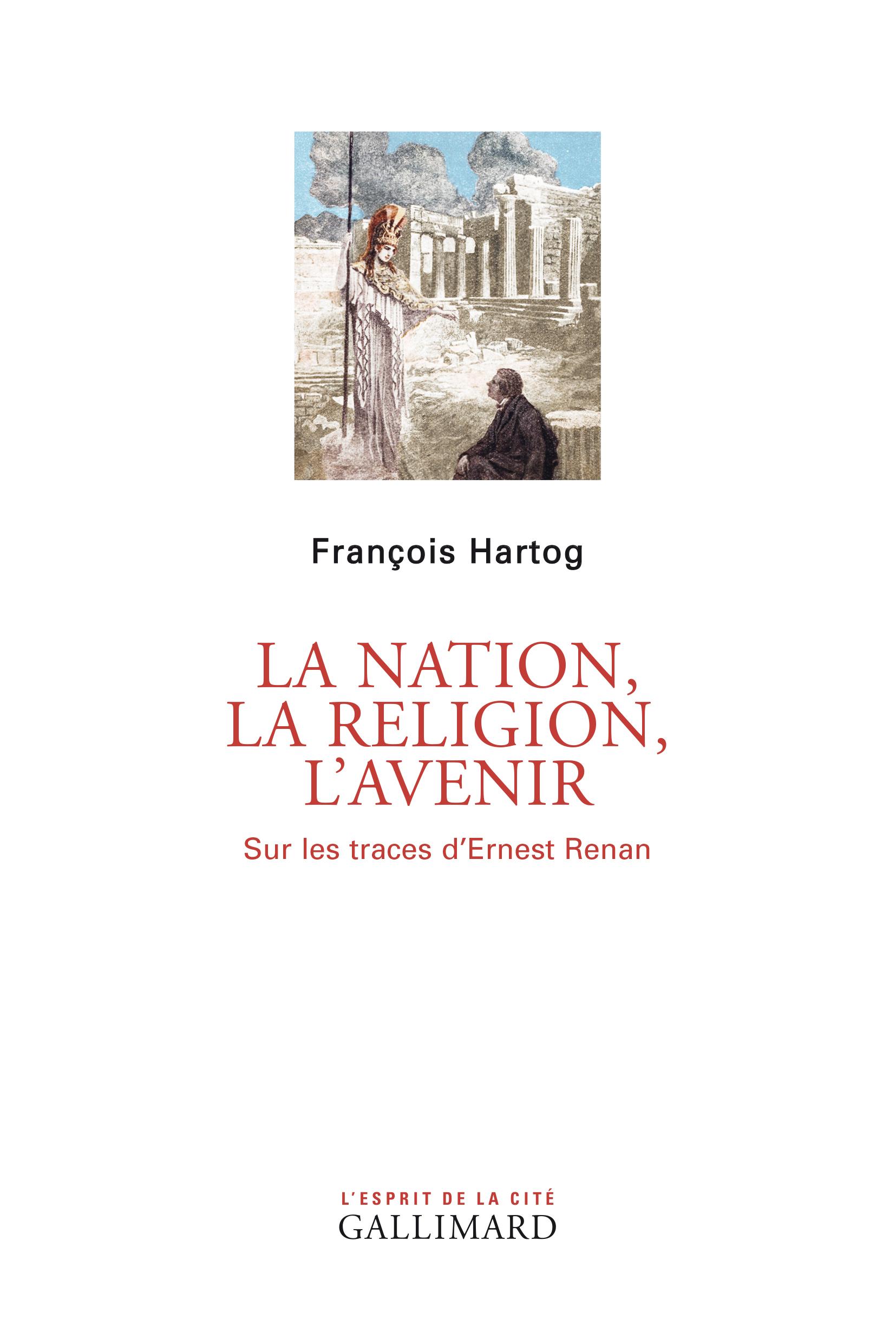 La Nation, la religion, l'avenir. Sur les traces d'Ernest Renan