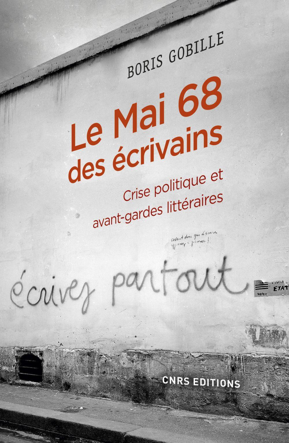 Le mai 68 des écrivains. Crise politique et avant-gardes littéraire | Gobille, Boris. Auteur