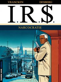 IRS. Volume 4, Narcocratie