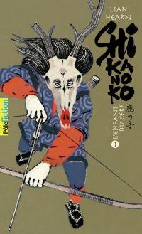 Shikanoko (livres 1 et 2) | Hearn, Lian. Auteur