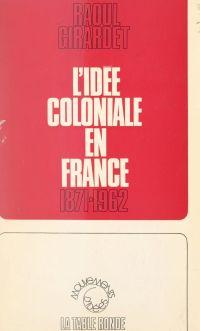 L'idée coloniale en France