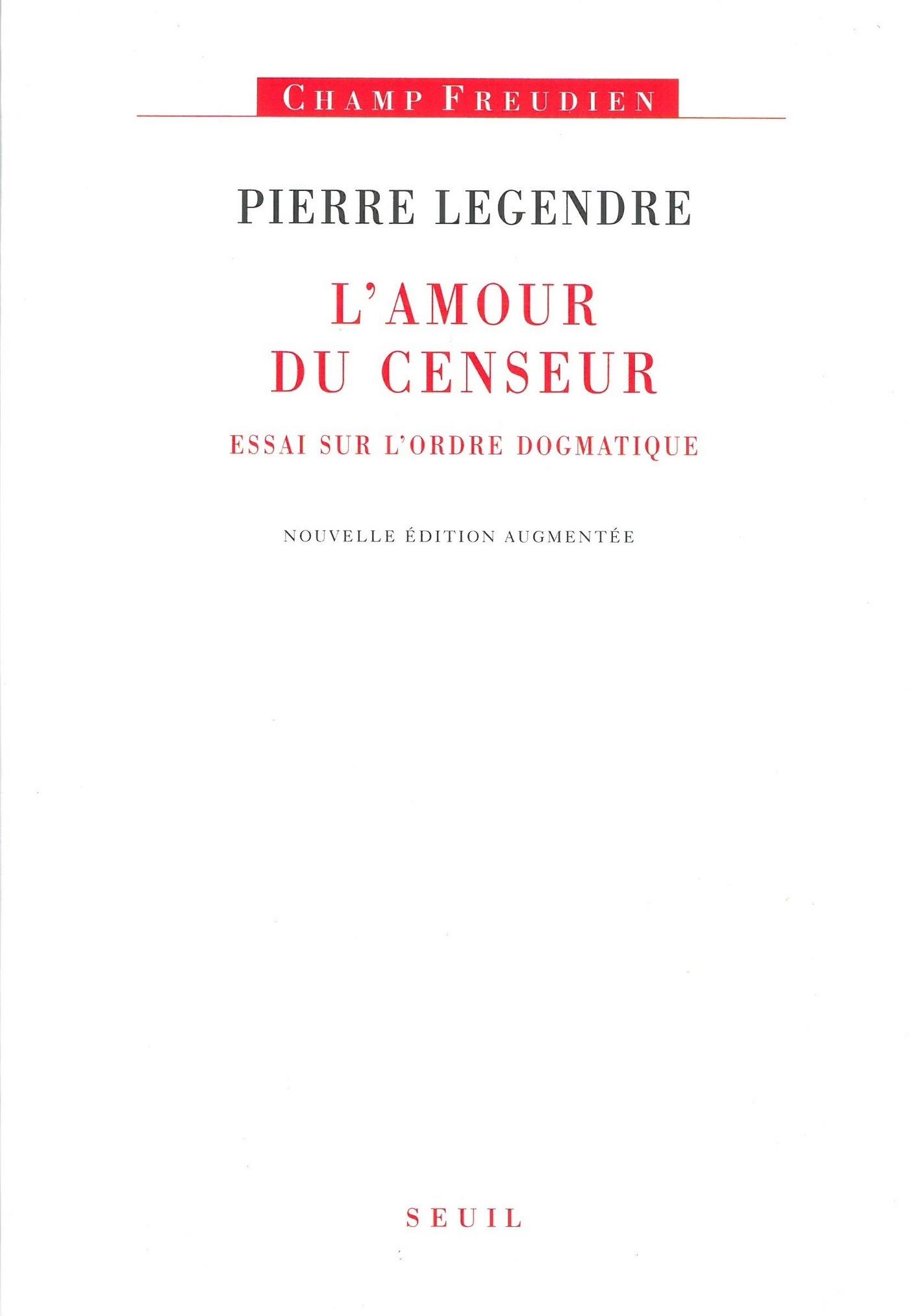 L'amour du censeur - Essai sur l'ordre dogmatique
