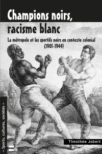 CHAMPIONS NOIRS, RACISME BLANC
