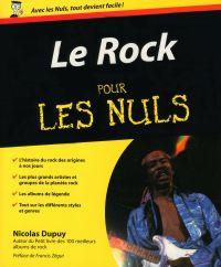 Le Rock Pour les Nuls | Dupuy, Nicolas (1972-....). Auteur