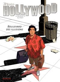 Mister Hollywood - Tome 1 - Boulevard des illusions | Gihef (1974-....). Auteur