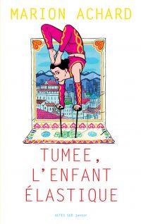 Tumee, l'enfant Elastique | Achard, Marion. Auteur